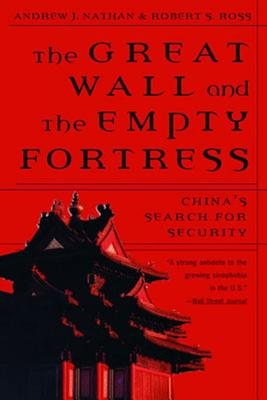 Great Wall and the Empty Fortress: China's Search for Security - Nathan, Andrew J, and Ross, Robert S