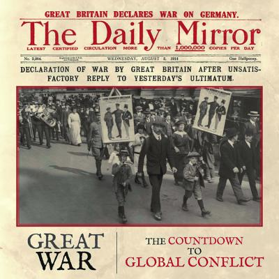 Great War: The Countdown to Global Conflict - Welch, Ian
