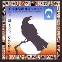 Greatest Hits 1990-1999: A Tribute to a Work in Progress - The Black Crowes