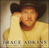 Greatest Hits Collection, Vol. 1 - Trace Adkins