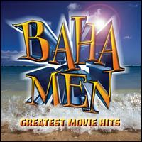 Greatest Movie Hits - Baha Men