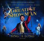 Greatest Showman [Original Motion Picture Soundtrack] [Sing-a-Long Edition]
