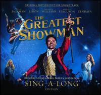Greatest Showman [Original Motion Picture Soundtrack] [Sing-a-Long Edition] - Original Motion Picture Soundtrack