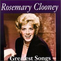 Greatest Songs - Rosemary Clooney
