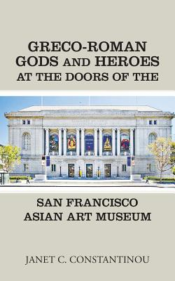 Greco-Roman Gods and Heroes at the Doors of the San Francisco Asian Art Museum - Constantinou, Janet C