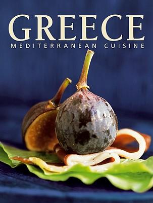 Greece: Mediterranean Cuisine - Bonnet, Elodie (Editor), and Talhouas, Nathalie (Editor), and Bizos, Didier (Photographer)