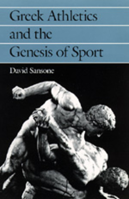 Greek Athletics and the Genesis of Sport - Sansone, David