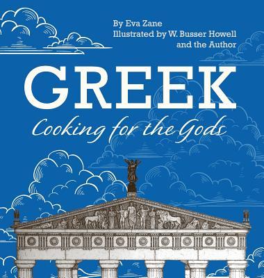 Greek Cooking for the Gods - Zane, Eva