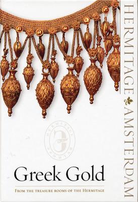 Greek Gold: From the Treasure Rooms of the Hermitage - Kalashnik, Yuri