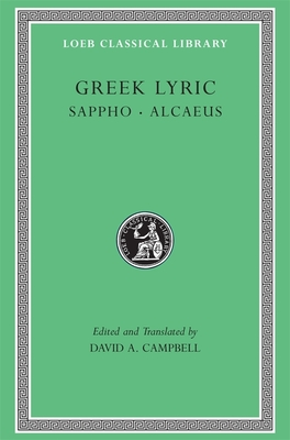 Greek Lyric, Volume I: Sappho and Alcaeus - Sappho, and Campbell, David A (Translated by), and Alcaeus