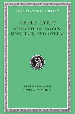 Greek Lyric, Volume III: Stesichorus, Ibycus, Simonides, and Others - Stesichorus