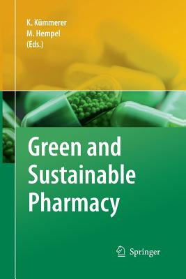 Green and Sustainable Pharmacy - Kummerer, Klaus (Editor)