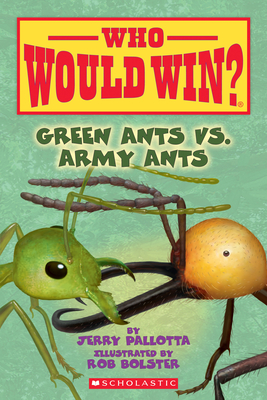 Green Ants vs. Army Ants (Who Would Win?), Volume 21 - Pallotta, Jerry
