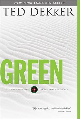 Green: Book Zero: The Beginning and the End - Dekker, Ted