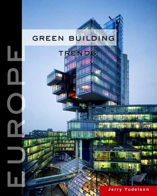 Green Building Trends: Europe - Yudelson, Jerry