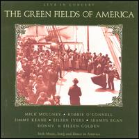 Green Fields of America: Live in Concert - The Green Fields of America