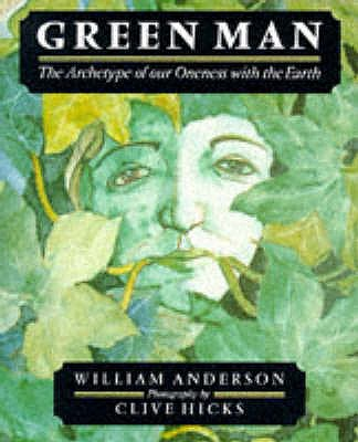 Green Man - Anderson, William, and Hicks, Clive (Photographer)