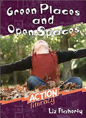 Green Places and Open Spaces: Action Literacy - Flaherty, Liz