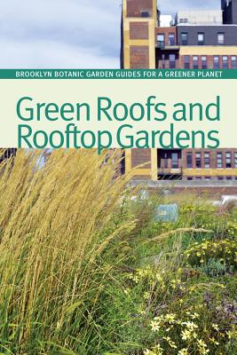 Green Roofs and Rooftop Gardens - Hanson, Beth (Editor)