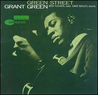 Green Street - Grant Green