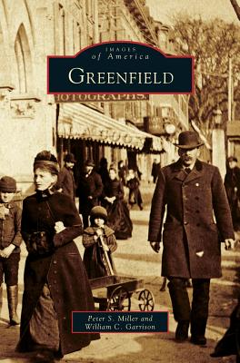 Greenfield - Miller, Peter S, and Garrison, William C