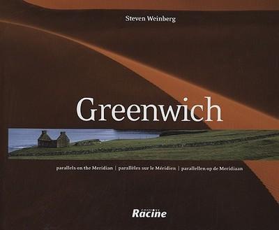 Greenwich: Parallels on the Meridian/Paralleles Sur Le Meridien/Parallellen Op de Meridiaan - Weinberg, Steven
