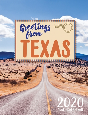 Greetings from Texas 2020 Wall Calendar - Just Be