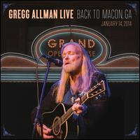 Gregg Allman Live: Back to Macon, GA - Gregg Allman