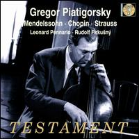 Gregor Piatigorsky plays Mendelssohn, Chopin & Strauss - Gregor Piatigorsky (cello); Leonard Pennario (piano); Rudolf Firkusny (piano)