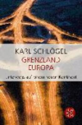Grenzland Europa - Schlogel, Karl
