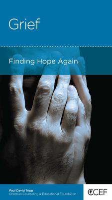 Grief: Finding Hope Again - Tripp, Paul D