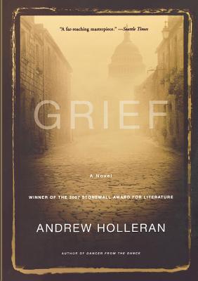 Grief - Holleran, Andrew