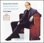 Grieg: Cello Sonata; Sibelius: Malinconia