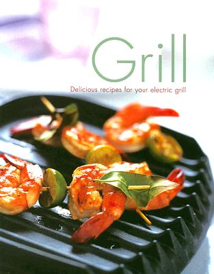 Grill: Delicious Recipes for Your Electric Grill - Doeser, Linda