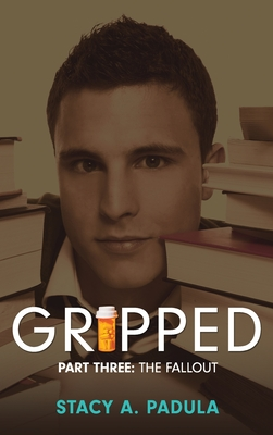 Gripped Part 3: The Fallout - Padula, Stacy A
