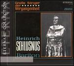 Große Sänger der Vergangenheit: Heinrich Schlusnus
