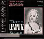 Große Sänger der Vergangenheit: Tiana Lemnitz