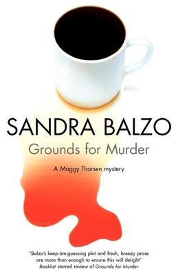 Grounds for Murder: A Maggy Thorsen Mystery - Balzo, Sandra