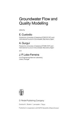 Groundwater Flow and Quality Modelling - Custodio, E (Editor), and Gurgui, A (Editor), and Ferreira, J P Lobo (Editor)