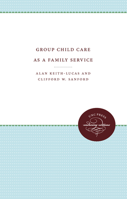 Group Child Care as a Family Service - Keith-Lucas, Alan