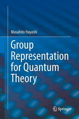 Group Representation for Quantum Theory - Hayashi, Masahito