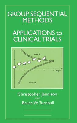 Group Sequential Methods with Applications to Clinical Trials - Jennison, Christopher, and Turnbull, Bruce W, and Jennison, C