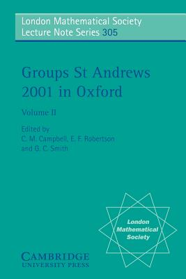 Groups St Andrews 2001 in Oxford: Volume 2 - Campbell, C M, and Robertson, E F, and Smith, G C