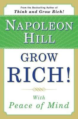 Grow Rich! with Peace of Mind - Hill, Napoleon
