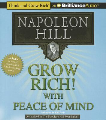 Grow Rich! with Peace of Mind - Hill, Napoleon, and Actis, Rob (Read by)