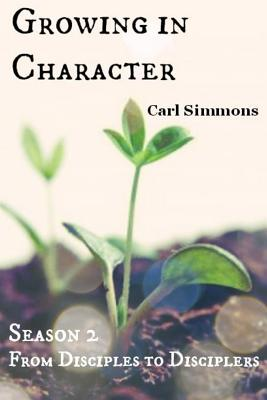 Growing in Character - Simmons, Carl