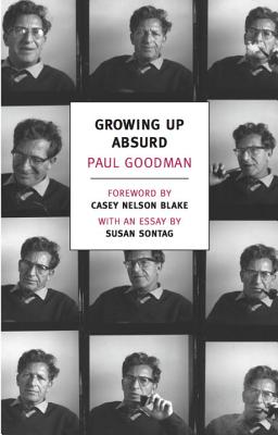 Growing Up Absurd: Problems of Youth in the Organized Society - Goodman, Paul