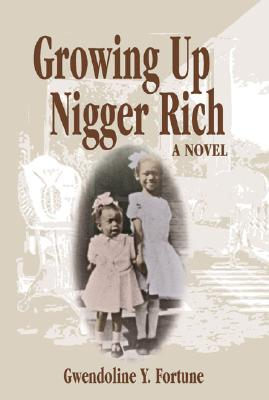 Growing Up Nigger Rich -