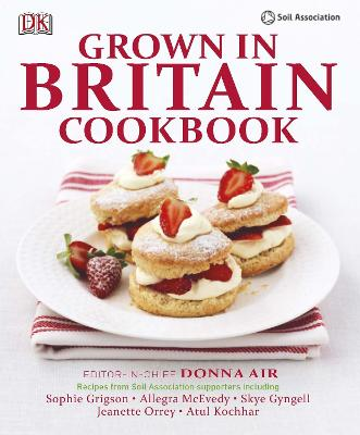 Grown in Britain Cookbook - Air, Donna (Editor-in-chief)
