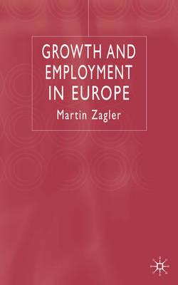 Growth and Employment in Europe - Zagler, M